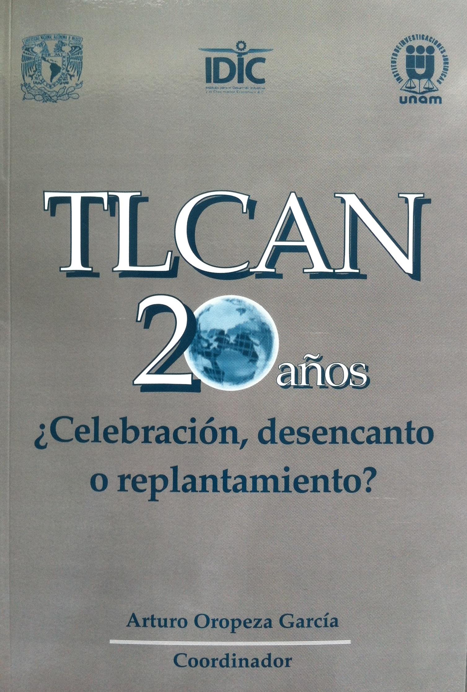Libro TLCAN, 20 Años ¿Celebración, desencanto o replanteamiento? | IDIC - IIJUNAM