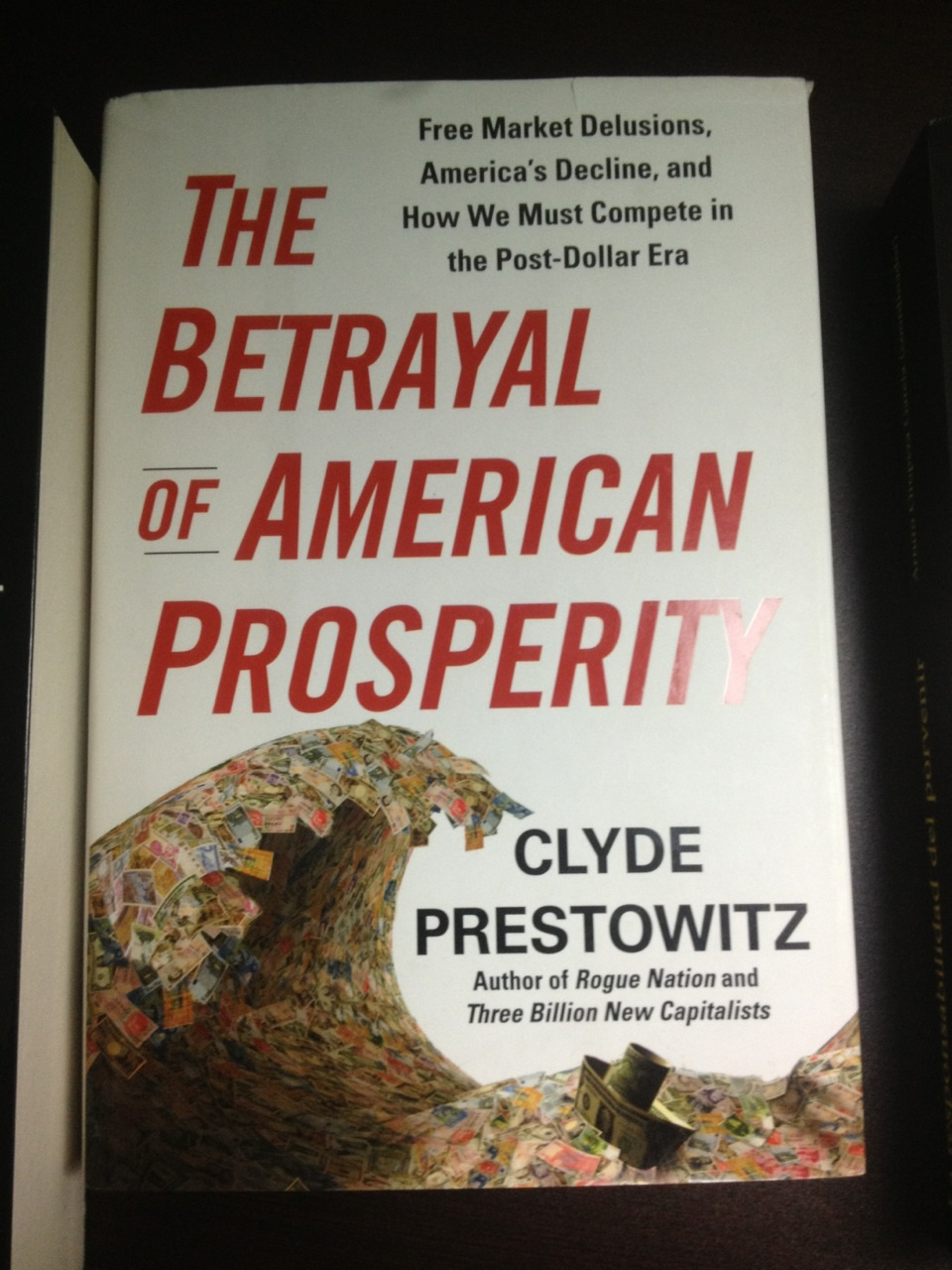The Betrayal of American Prosperity by Clyde Prestowitz.