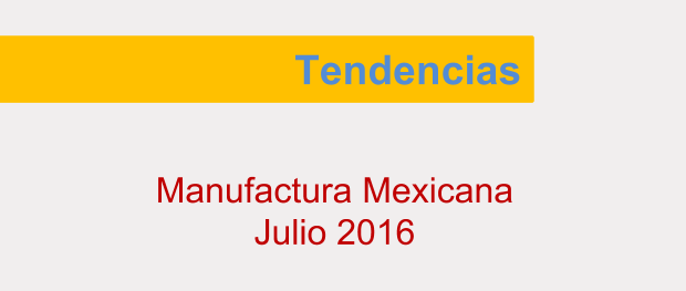Tendencias de la manufactura julio 2016 foto